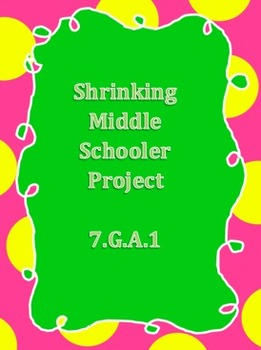 Shrinking Middle Schooler 7.G.A.1 (Project for Scale Drawing)