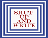 Shut Up & Write 8 x 10 Classroom Poster