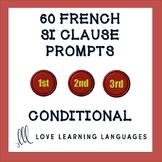 60 French SI CLAUSE prompts - 1st, 2nd and 3rd conditional