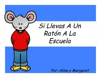 Si Llevas Un Raton a La Escuela/ If you Take a Mouse to School