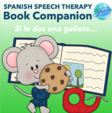 Si le das una galleta a un ratón - Spanish Speech Thereapy Companion Pack
