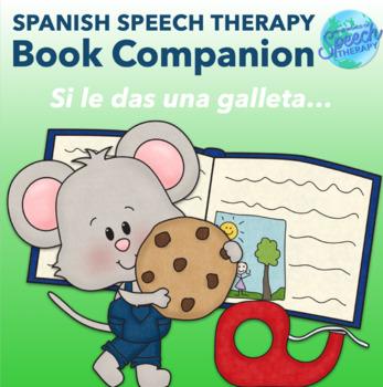 Si le das una galleta a un ratón - Spanish Speech Thereapy Companion Pack