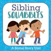 Sibling Squabbles: a social story unit