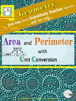 Sick Day Substitute Teacher Geometry: Area and Perimeter  w/Unit Conversion