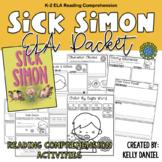Sick Simon ELA Reading Comprehension Packet | Kindergarten