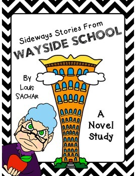 Sideways Stories from Wayside School Novel Study by Louis Sachar