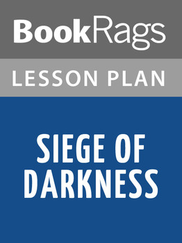 Siege of Darkness Lesson Plans