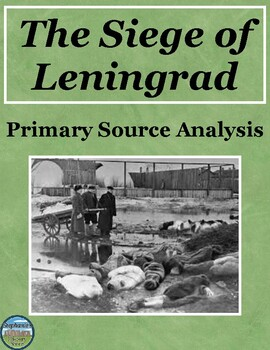 Siege of Leningrad Primary Source Analysis