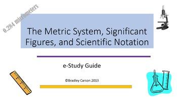 Sig Figs, SI units, Metric prefixes e-Study Guide