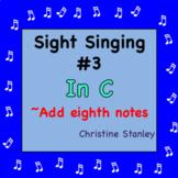 Chorus Sight Singing #3 in C - Add eighth notes ♪ ♪ ♪ ♪ ♪