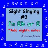 Chorus Sight Singing #3 in Eb (E) - ♪ ♪ ♪ Add eighth notes.
