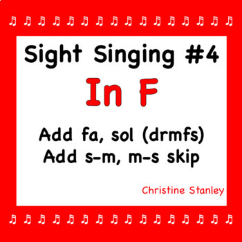 Chorus Sight Singing #4 in F - ♪ ♪ ♪ ♪ ♪  Add fa, sol.  Add s-m skip.