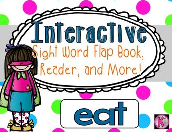 Sight Word: EAT- Interactive Flap Book, Reader, and More!