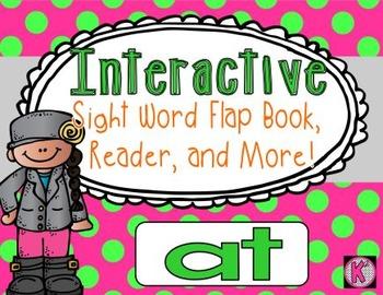 Sight Word: AT- Interactive Flap Book, Reader, and More!