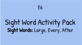 Sight Word Activity Pack (after, large, every) REMOTE or LIVE (E6)