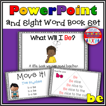 Sight Word Activity - PowerPoint and Emergent Reader for the sight word BE