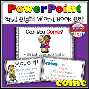Sight Word Activity - PowerPoint and Emergent Reader for the sight word COME