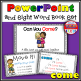Sight Word Book and PowerPoint COME
