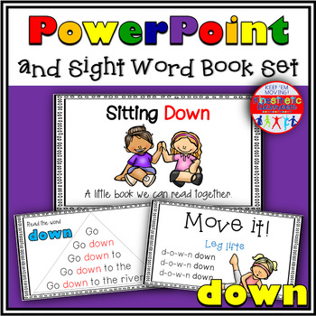 Sight Word Activity - PowerPoint and Emergent Reader for the sight word DOWN