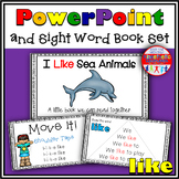Sight Word Activity - PowerPoint and Emergent Reader for the sight word LIKE