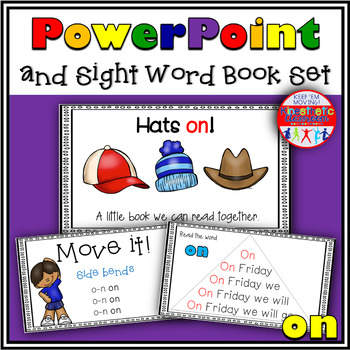 Sight Word Activity - PowerPoint and Emergent Reader for the sight word ON