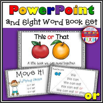 Sight Word Activity - PowerPoint and Emergent Reader for the sight word OR