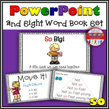 Sight Word Activity - PowerPoint and Emergent Reader for the sight word SO
