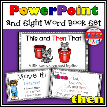 Sight Word Activity - PowerPoint and Emergent Reader for the sight word THEN