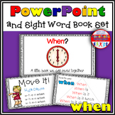 Sight Word Activity - PowerPoint and Emergent Reader for the sight word WHEN