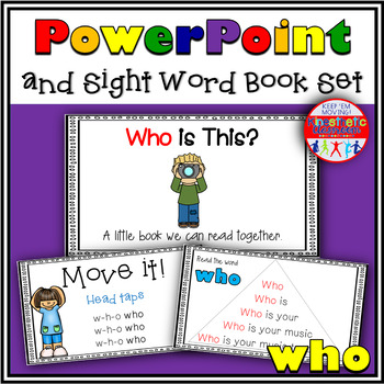 Sight Word Activity - PowerPoint and Emergent Reader for the sight word WHO