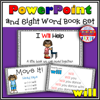 Sight Word Activity - PowerPoint and Emergent Reader for the sight word WILL