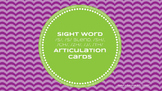 Sight Word Articulation Cards: /s, z, s blend, sh, ch, j, zh, th/