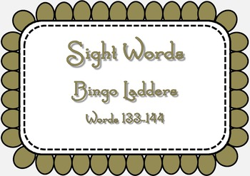 Sight Word Bingo Ladders - words 133-144