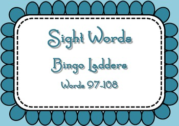 Sight Word Bingo Ladders - words 97-108