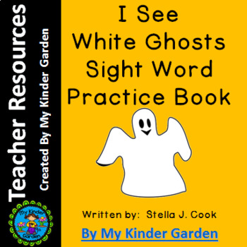 High Frequency Sight Word Book: I See White Ghosts