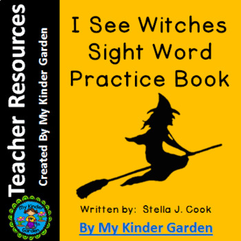 High Frequency Word Sight Word Book: I See Witches
