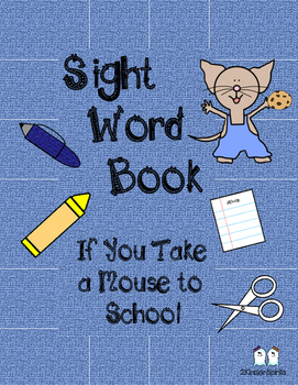 Sight Word Book  If You Take a Mouse to School