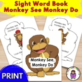 Sight Word Book:  Monkey See, Monkey Do