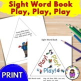 Sight Word Book:  Play, Play, Play!