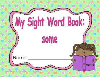 "Sight Word Practice Book and Emergent Reader-""some"""