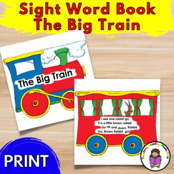 Sight Word Book:  The Big Train