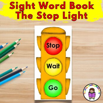 Sight Word Book:  The Stop Light