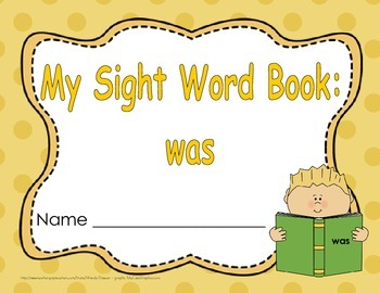 "Sight Word Book and Emergent Reader ""was"""