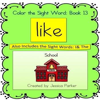 "Sight Word Book and Practice for ""Like""  Color the Sight Word Book 13: School"