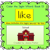 "Sight Word Book and Practice for ""Like""  Color the Sight W"