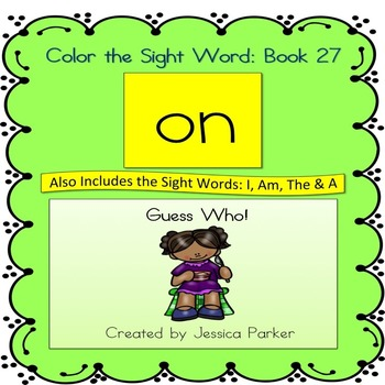 """Sight Word Book and Practice for """"On""""  Color the Sight Word Book 27"""