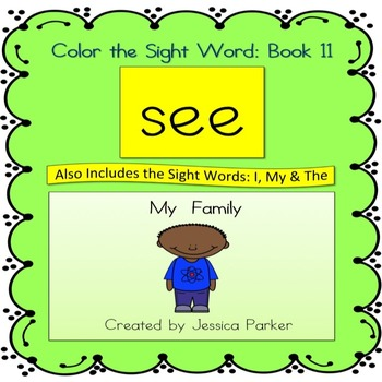 """Sight Word Book and Practice for """"See""""  Color the Sight Word Book 11: My Family"""