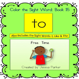 "Sight Word Book and Practice for ""To""  Color the Sight Wor"