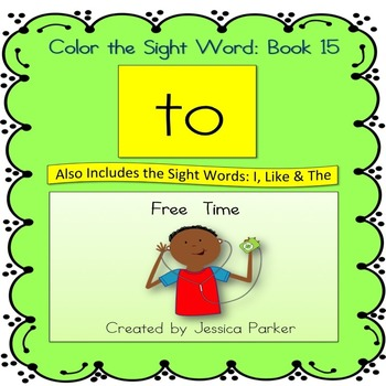"""Sight Word Book and Practice for """"To""""  Color the Sight Wor"""