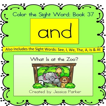 """Sight Word Book for """"And"""" Color the Sight Word Book 37: What Is at the Zoo?"""